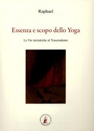ESSENZA E SCOPO DELLO YOGA di Raphael