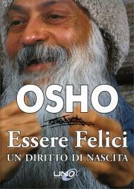 ESSERE FELICI - UN DIRITTO DI NASCITA di Osho