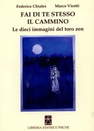 FAI DI TE STESSO IL CAMMINO Le dieci immagini del toro zen di Federico Chiales - Marco Viretti
