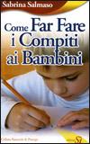COME FAR FARE I COMPITI AI BAMBINI di Sabrina Salmaso