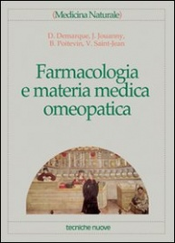 FARMACOLOGIA E MATERIA MEDICA OMEOPATICA di Denis Demarque, Jacques Jouanny, Bernard Poitevin