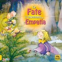 LE FATE CI INSEGNANO... L'EMPATIA di Aleix Cabrera, Rosa M. Curto