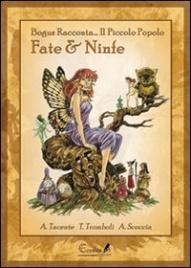 FATE & NINFE Bogus racconta ... Il Piccolo Popolo di Azzurra Tacente, Tiziana Trimboli, Alessandro Scoccia