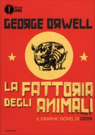 LA FATTORIA DEGLI ANIMALI - GRAPHIC NOVEL di George Orwell