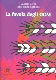 LA FAVOLA DEGLI OGM di Daniela Conti, Ferdinando Cerbone