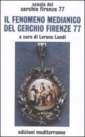 IL FENOMENO MEDIANICO DEL CERCHIO FIRENZE 77 di Cerchio Firenze 77