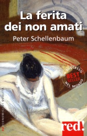 LA FERITA DEI NON AMATI di Peter Schellenbaum