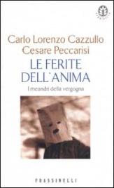LE FERITE DELL'ANIMA di Carlo Lorenzo Cazzullo