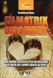 FILMATRIX DISCOVERY Una nuova scoperta per risvegliare la forza del cuore grazie ai film di Virginio De Maio