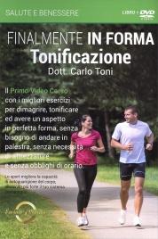 FINALMENTE IN FORMA - TONIFICAZIONE (VIDEO CORSO IN DVD) Il primo videocorso con i migliori esercizi per dimagrire, tonificare ed avere un aspetto in perfetta forma... di Carlo Toni
