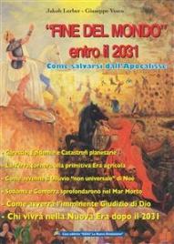 """""""FINE DEL MONDO"""" (ENTRO IL 2031) - EBOOK Come salvarsi dall'Apocalisse di Jakob Lorber, Giuseppe Vesco"""