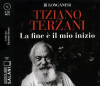 LA FINE è IL MIO INIZIO - AUDIOLIBRO 2 CD MP3 di Tiziano Terzani