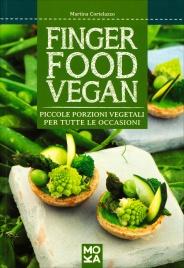 FINGER FOOD VEGAN Piccole porzioni vegetali per tutte le occasioni di Martina Cortelazzo