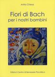 FIORI DI BACH PER I NOSTRI BAMBINI Nuova edizione di Anita Chiesa