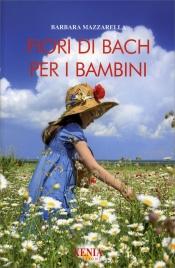 FIORI DI BACH PER I BAMBINI di Barbara Mazzarella