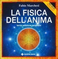 LA FISICA DELL'ANIMA Terza edizione ampliata di Fabio Marchesi