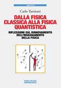 DALLA FISICA CLASSICA ALLA FISICA QUANTISTICA Riflessioni sul rinnovamento dell'insegnamento della fisica di Carlo Tarsitani