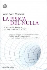 LA FISICA DEL NULLA La strana storia dello spazio vuoto di James Owen Weatherall