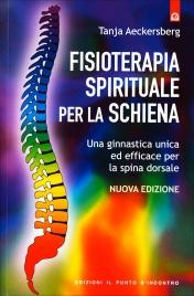 FISIOTERAPIA SPIRITUALE PER LA SCHIENA Una ginnastica unica, nuova ed efficace per la spina dorsale di Tanja Aeckersberg