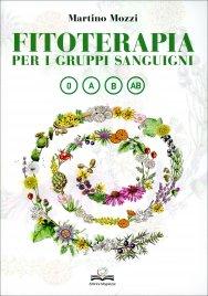 FITOTERAPIA PER I GRUPPI SANGUIGNI di Martino Mozzi