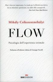 FLOW Psicologia dell'esperienza ottimale di Mihaly Csikszentmihalyi