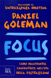 FOCUS Come mantenersi concentrati nell'era della distrazione di Daniel Goleman