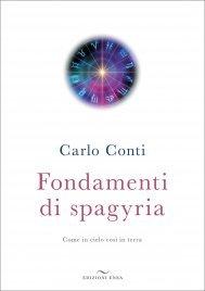 FONDAMENTI DI SPAGYRIA Come in cielo così in terra di Carlo Conti