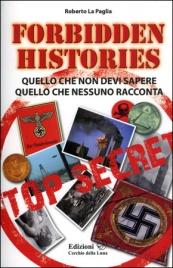 FORBIDDEN HISTORY Quello che non devi sapere, quello che nessuno racconta di Roberto La Paglia
