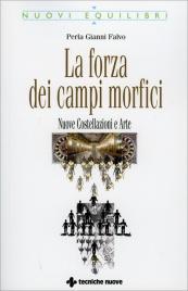 LA FORZA DEI CAMPI MORFICI Nuove Costellazioni Familiari e arte di Perla Gianni Falvo