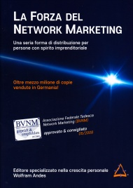 LA FORZA DEL NETWORK MARKETING Una seria forma di distribuzione per persone con spirito imprenditoriale di Wolfram Andes