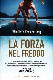 LA FORZA NEL FREDDO di Wim Hof, Koen de Jong