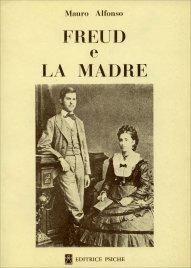 FREUD E LA MADRE di Mauro Alfonso