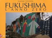 FUKUSHIMA - L'ANNO ZERO di Naomi Toyada