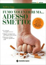 FUMO VOLENTIERI MA ADESSO SMETTO Come smettere di fumare senza aumentare di peso di Andreas Jopp