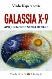 GALASSIA X-9 Apu, un mondo senza denaro - La verità di Gesù di Vlado Kapetanovic