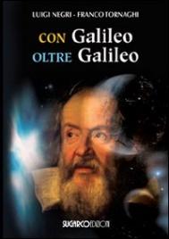 CON GALILEO OLTRE GALILEO di Luigi Negri, Franco Tornaghi