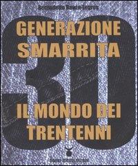 GENERAZIONE SMARRITA - IL MONDO DEI TRENTENNI di Bernadette Bawin Legros