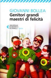 GENITORI, GRANDI MAESTRI DI FELICITà di Giovanni Bollea
