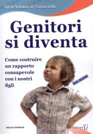 GENITORI SI DIVENTA Come costruire un rapporto consapevole con i nostri figli di Silvia Schiano di Tunnariello