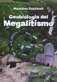 GEOBIOLOGIA DEL MEGALITISMO di Massimo Guzzinati