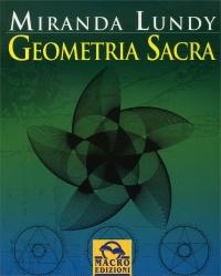 GEOMETRIA SACRA di Miranda Lundy