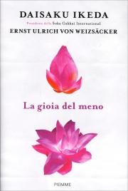 LA GIOIA DEL MENO di Daisaku Ikeda, Ernst Ulrich Von Weizsäcker