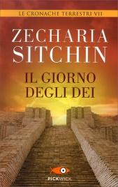 IL GIORNO DEGLI DEI Le Cronache Terrestri Vol.7 di Zecharia Sitchin