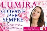 GIOVANE PER SEMPRE (VIDEO SEMINARIO) Il programma per guarire il corpo e fermare l'invecchiamento di Lumira