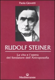 RUDOLF STEINER La vita e l'opera del fondatore dell'antroposofia di Paola Giovetti