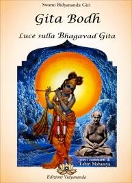 GITA BODH - LUCE SULLA BHAGAVAD GITA di Swami Bidyananda Giri