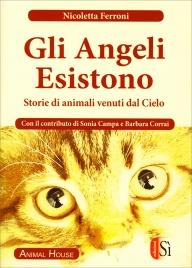 GLI ANGELI ESISTONO Storie di animali venuti dal cielo di Nicoletta Ferroni