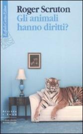 GLI ANIMALI HANNO DIRITTI? di Roger Scruton