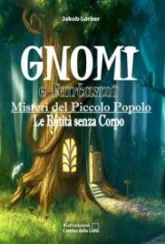 GNOMI E FANTASMI (EBOOK) Misteri del Piccolo Popolo. Le Entità senza corpo di Jakob Lorber