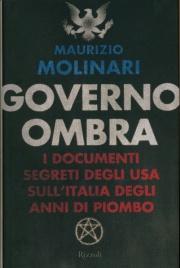 GOVERNO OMBRA I documenti segreti degli USA sull'Italia degli anni di piombo di Maurizio Molinari